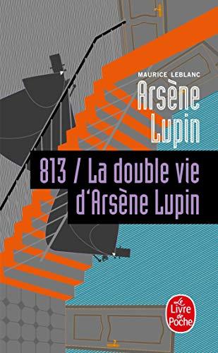 813 LA DOUBLE VIE D'ARSÈNE LUPIN: LEBLANC MAURICE