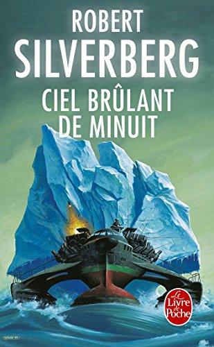 CIEL BRÛLANT DE MINUIT: SILVERBERG ROBERT