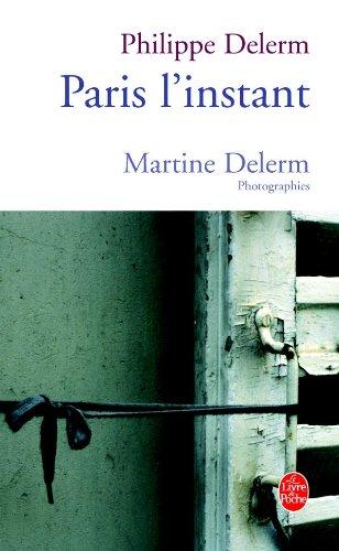 Paris, l'instant: Philippe Delerm, Martine