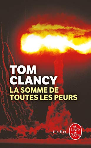 La Somme de Toutes Les Peurs (Ldp Thrillers) (French Edition) (2253076236) by Tom Clancy; T Clancy