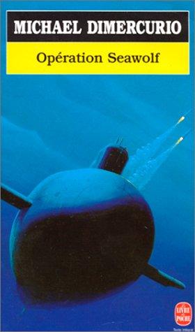 Operation Seawolf (Ldp Thrillers) (French Edition): M DiMercurio
