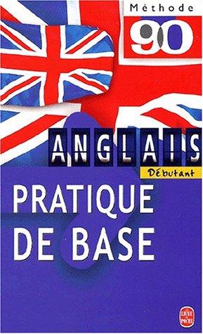 Anglais pratique de base, méthode 90 éd: Pierre Gallego Judith