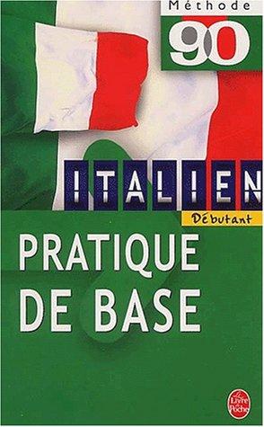 Methode 90 italien - pratique de base: FIOCCA,VITTORIO