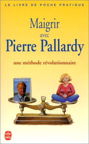 9782253081821: Maigrir avec Pierre Pallardy