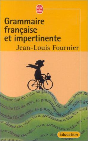 9782253081876: Grammaire française et impertinente