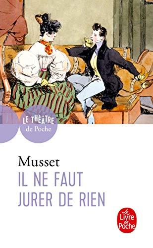Il ne faut jurer de rien: Alfred de Musset