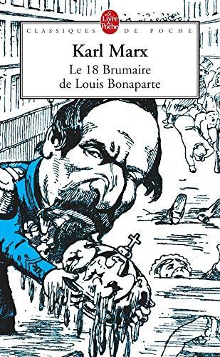 Le 18 Brumaire de Louis Bonaparte (Classiques: K. Marx