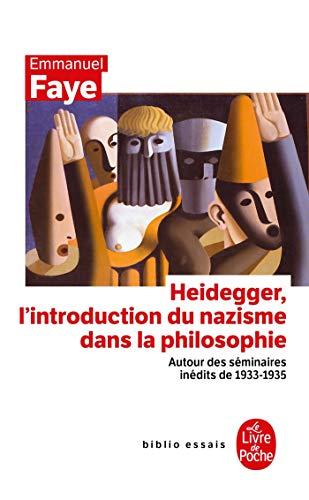 9782253083825: Heidegger, l'introduction du nazisme dans la philosophie : Autour des séminaires inédits de 1933-1935
