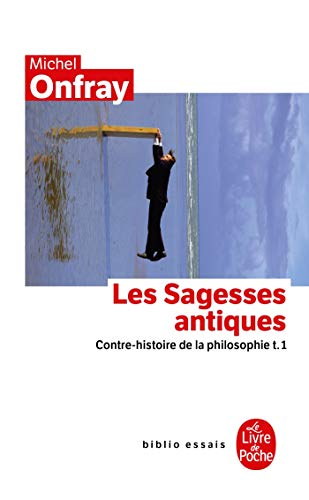 Les Sagesses antiques. Contre-histoire de philosophie I.: ONFRAY, M.,