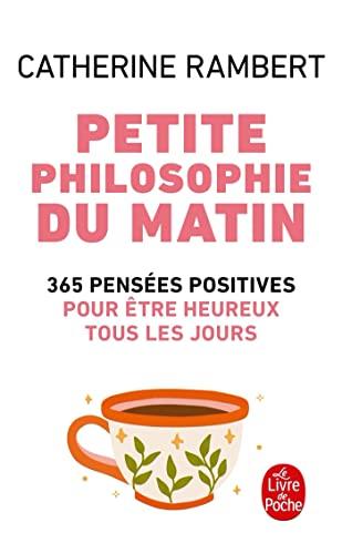 9782253084297: Petite philosophie du matin: 365 pensees positives pour etre heureux (Le Livre de Poche)