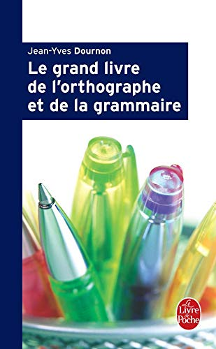 9782253084303: Le Grand Livre de L Orthographe (Ldp G.Lang.Fran) (French Edition)