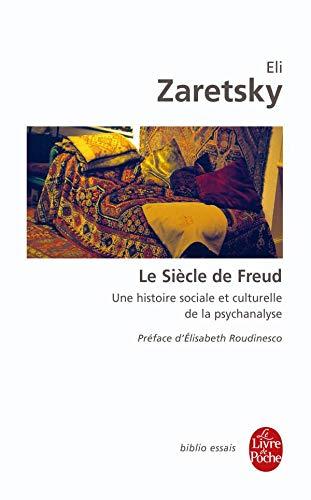 9782253084556: Le siècle de Freud : Une histoire sociale et culturelle de la psychanalyse