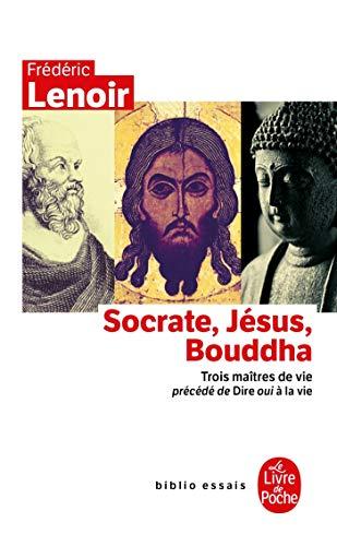 9782253084778: Socrate, Jesus, Bouddha: Trois Maitres De Vie (French Edition)