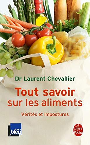 9782253084952: Tout savoir sur les aliments : Vérités et impostures