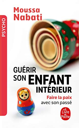 9782253085058: Guerir Son Enfant Interieur (Le Livre de Poche) (French Edition)