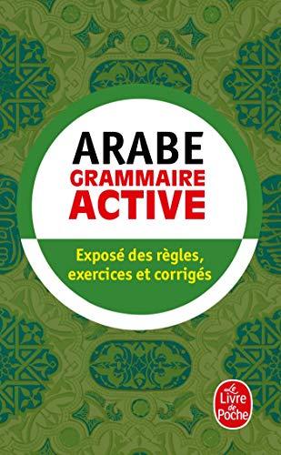 9782253085614: Arabe - Grammaire Active - exposé des règles, exercices et corrigés