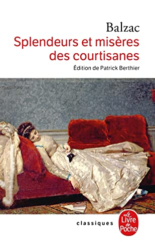 9782253085713: Splendeurs Et Miseres Des Courtisanes (Ldp Classiques) (English and French Edition)
