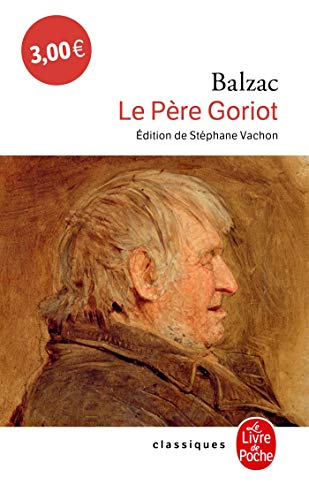 Le Pere Goriot (Le Livre de Poche): Balzac, Honore De