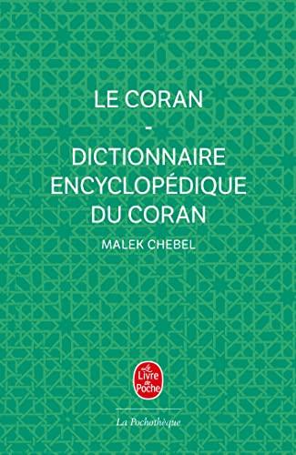 CORAN (LE) ET DICTIONNAIRE ENCYCLOPÉDIQUE DU CORAN 2 V.: CHEBEL MALEK