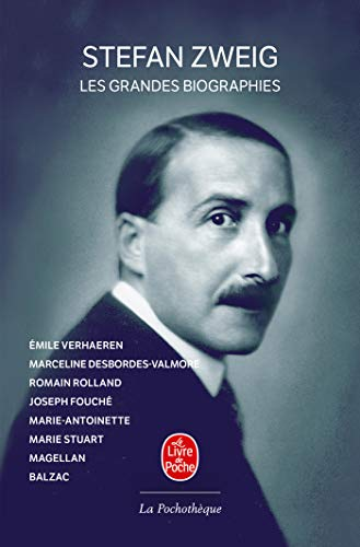 Les Grandes Biographies (French Edition): Stefan Zweig