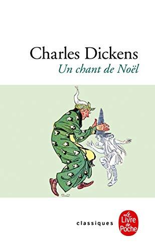 Un chant de Noël : Histoire de: Charles Dickens
