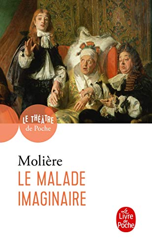 Le Malade Imaginaire (French Edition): Moliere