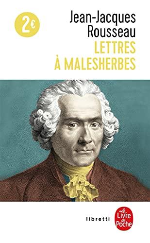 Lettres A Malesherbes (Le Livre de Poche): Rousseau, Jean Jacques