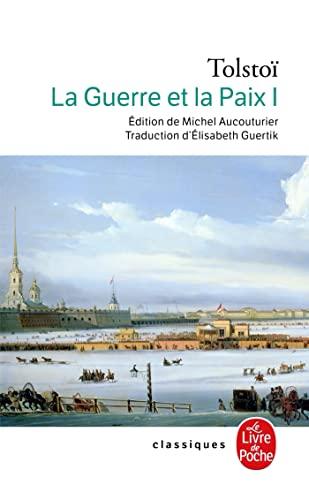 9782253088974: La Guerre Et La Paix (La Guerre Et La Paix, Tome 1) (Ldp Classiques) (French Edition)