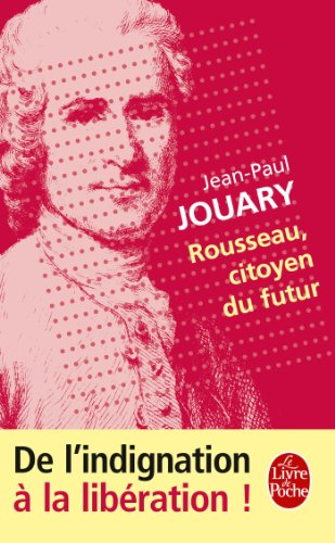 9782253089247: Rousseau, Citoyen Du Futur (French Edition)