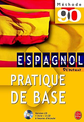 9782253090137: Espagnol Débutant. : Pratique de base, Livre + 6 CD audio