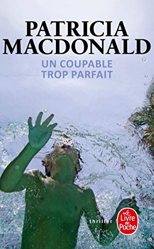 Un Coupable Trop Parfait (Ldp Thrillers) (French Edition) (2253090476) by MacDonald, Patricia