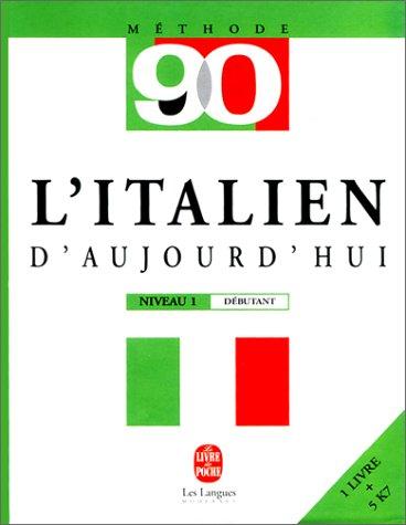 9782253090991: L'Italien d'aujourd'hui : Niveau 1, débutant (1 livre + coffret de 5 cassettes)