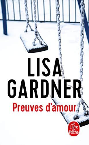 Preuves d'amour : Thriller: Lisa Gardner