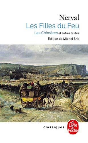 9782253096320: Les Filles Du Feu Chimeres Et Autres Textes (Ldp Classiques) (English and French Edition)
