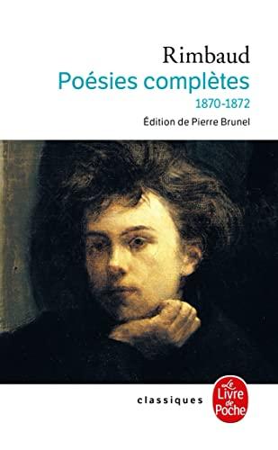 9782253096351: Poésies complètes : 1870-1872 (Le Livre de Poche)
