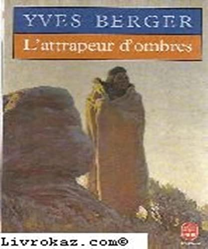 L'Attrapeur d'ombres: Berger, Yves