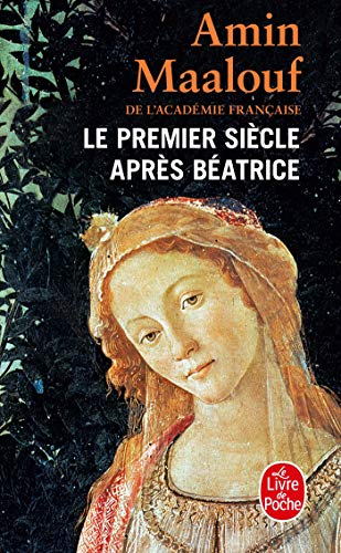 Le Premier Siecle Apres Beatrice (Ldp Litterature) (French Edition) (2253097829) by Maalouf, Amin