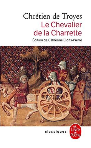 Le Chevalier de La Charrette (Ldp Classiques): Chretien de Troyes
