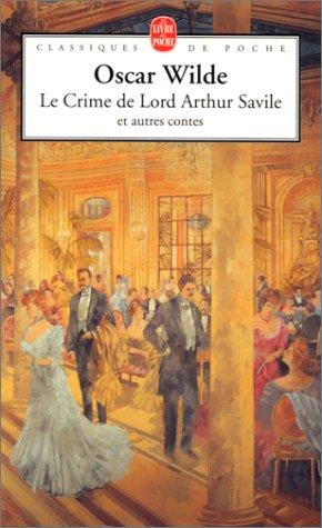Le crime de Lord Arthur Savile : Wilde, Oscar