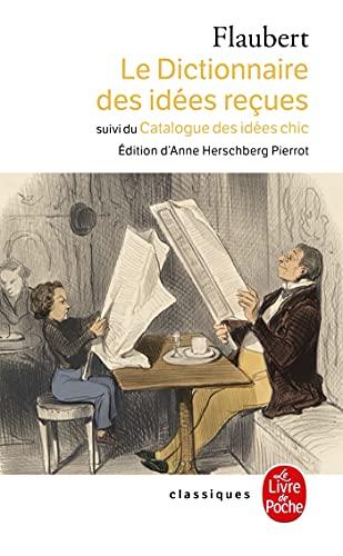 9782253098362: Le Dictionnaire des Idées Reçues et Le Catalogue des idées chics (Classiques de Poche)