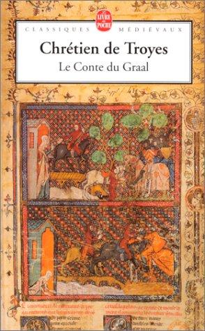Le Conte du Graal ou Le roman: Chrétien de Troyes