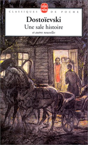 Une sale histoire et autres nouvelles (Classiques: Fédor Dostoïevski