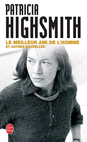 Le Meilleur Ami de L Homme (Ldp Thrillers) (French Edition): Highsmith, P.