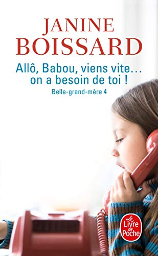 9782253099451: Allo, Babou ... Viens Vite ! on a Besoin de Toi (Belle Grand-Mere, Tome 4) (Ldp Litterature) (French Edition)