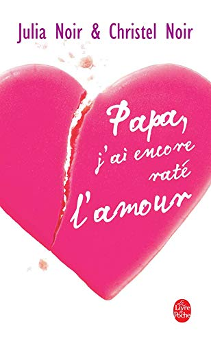 9782253099482: Papa, J'AI Encore Rate L'Amour (French Edition)