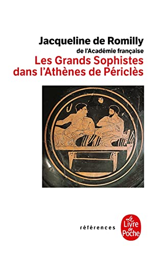 9782253108030: Les Grands Sophistes Dans Athenes de Pericles (Ldp References) (French Edition)