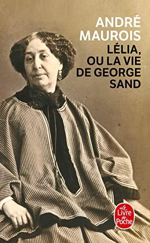 9782253109235: Lélia ou la vie de George Sand (Le Livre de Poche)
