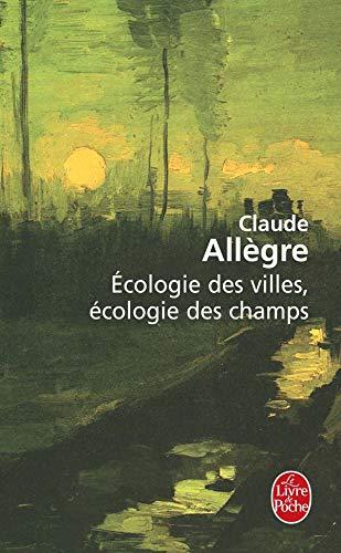 9782253109402: Ecologie Des Villes, Ecologie Des Champs (French Edition)
