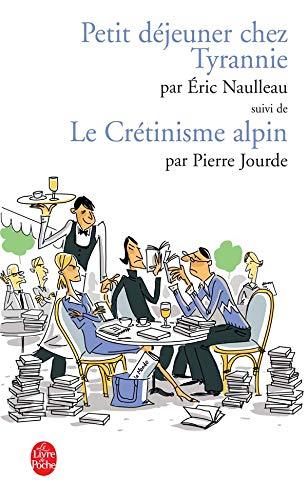 9782253109693: Petit Dejeuner Chez Tyrannie Cretinisme Alpin (Ldp Litterature) (French Edition)