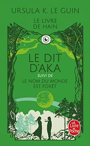 9782253110927: Le Dit d'Aka - suivi de Le nom du monde est forêt et de malaise dans la science-fiction américaine
